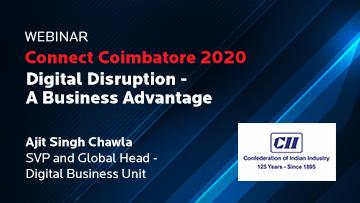 Connect Coimbatore 2020 Digital Disruption - A Business Advantage