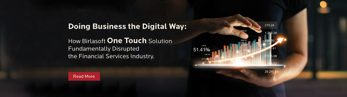 How Birlasoft's One-Touch Solution fundamentally disrupted the Financial Services industry