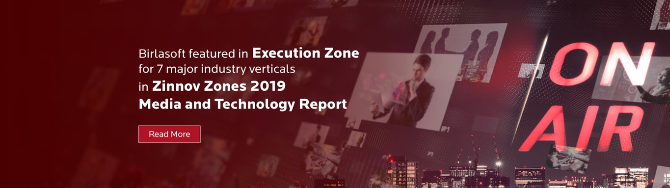 Birlasoft featured in Execution Zone for 7 major industry verticals in Zinnov Zones 2019 Media and Technology Report