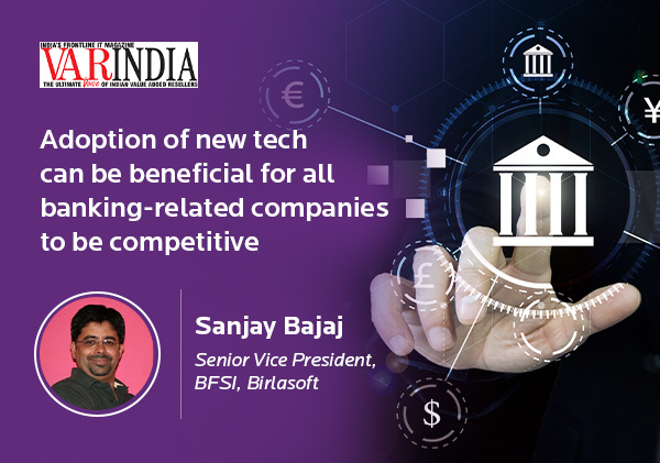 Adoption of new tech can be beneficial for all banking-related companies to be competitive
