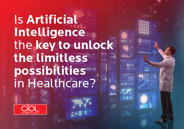 Is Artificial Intelligence the key to unlock the limitless possibilities in Healthcare?