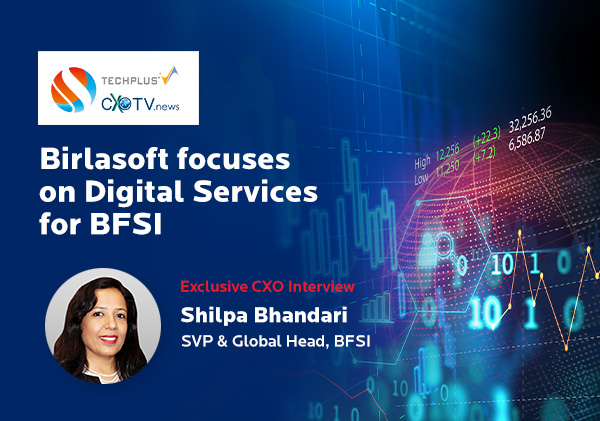 Birlasoft focuses on Digital Services for BFSI