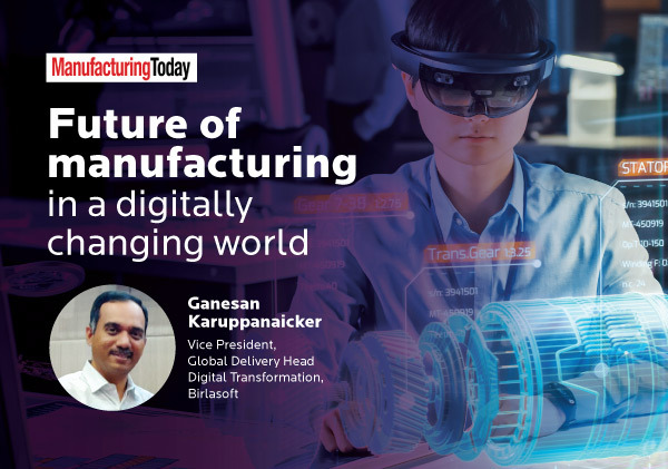 Future of manufacturing in a digitally changing world