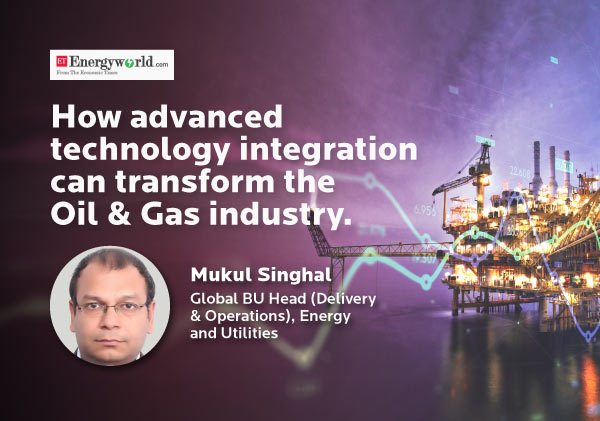 How advanced technology integration can transform the Oil & Gas industry