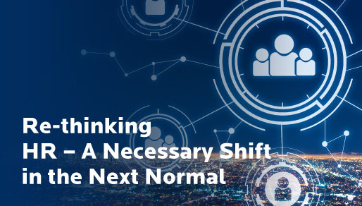 Re-thinking HR – A Necessary Shift in the Next Normal